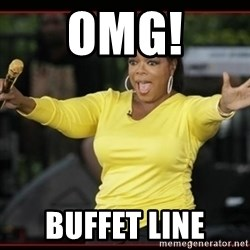 Overly-Excited Oprah!!!  - omg! buffet line