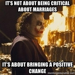 Joker sending a message - it's not about being critical about marriages it's about bringing a positive change