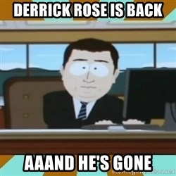 And it's gone - DERRICK ROSE IS BACK AAAND HE'S GONE