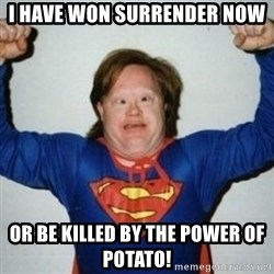 Retarded Superman - I have won SURRENDER NOW or be killed by the power of potato!