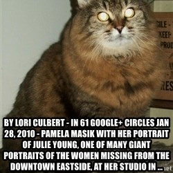 ZOE GREAVES DTES VANCOUVER -  by Lori Culbert - in 61 Google+ circles Jan 28, 2010 - Pamela Masik with her portrait of Julie Young, one of many giant portraits of the women missing from the Downtown Eastside, at her studio in ...