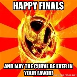 Typical fan of the hunger games - Happy Finals and may the curve be ever in your favor!