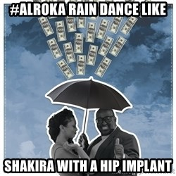 Al Roka - #alroka rain dance like Shakira with a hip implant