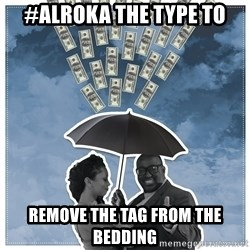 Al Roka - #AlROKA the type to remove THE TAG FROM THE BEDDING