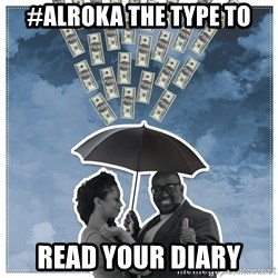 Al Roka - #ALROKA THE TYPE TO read your diary