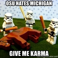 Beating a Dead Horse stormtrooper - Osu hates michigan give me karma