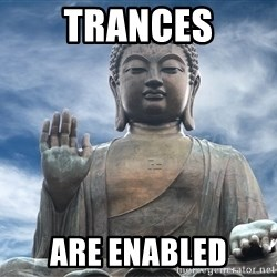 BuddhaDawg - trances are enabled