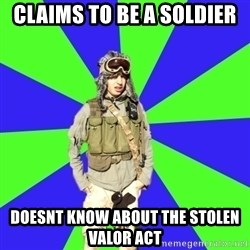 Wannabe Army Kid - claims to be a soldier  doesnt know about the stolen valor act