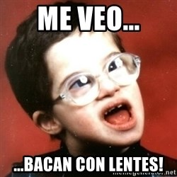 retarded kid with glasses - me veo... ...bacan con lentes!