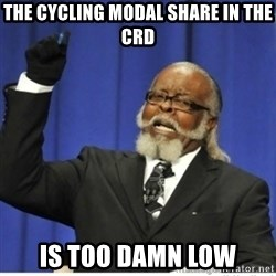too damn high guy - The Cycling modal share in the crd is too damn low