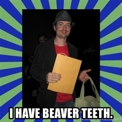 Swag fag chad costen -  I HAVE BEAVER TEETH.