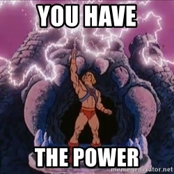 He-man-gray - YOU HAVE THE POWER