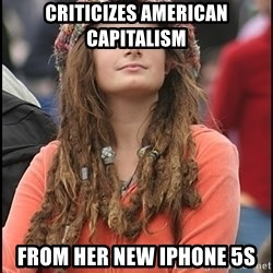 COLLEGE LIBERAL GIRL - Criticizes american capitalism from her new iphone 5s