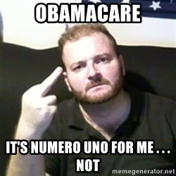 Angry Drunken Comedian - obamacare it's numero uno for me . . . not