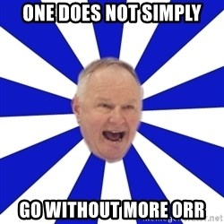 Crafty Randy - one does not simply go without more orr