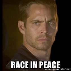 paul walker -  race in peace