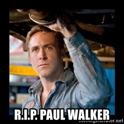 Confused Ryan Gosling -  R.I.P. Paul Walker