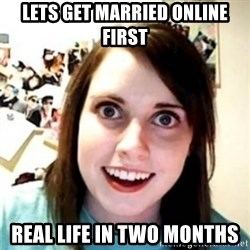 OAG - lets get married Online first real life in two months