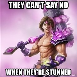 Outrageous, Sexy Taric - They can't say no when they're stunned