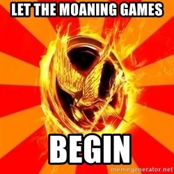 Typical fan of the hunger games - Let the Moaning games  Begin