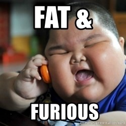 fat chinese kid - Fat &  Furious