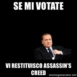 Berlusconi_restituisce - se mi votate vi restituisco assassin's creed