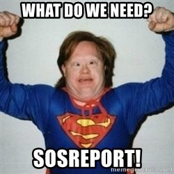 Retarded Superman - What do we need? SOSREPORT!