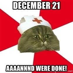 Nursing Student Cat - December 21 Aaaannnd were done!