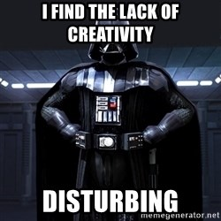 Bitch Darth Vader - i find the lack of creativity disturbing
