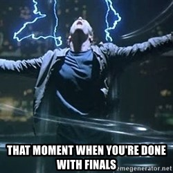 Highlander quick -  that moment when you're done with finals