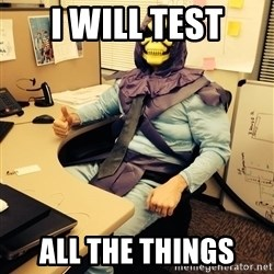 business skeletor - I will test All the things