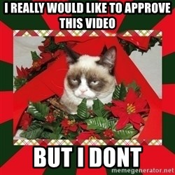 GRUMPY CAT ON CHRISTMAS - I really would like to approve this video but i dont
