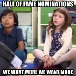 We want more we want more - hall of fame nominations we want more we want more