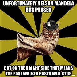 Frustrated Journalist Cat - unfortunately nelson mandela has passed but on the bright side that means the paul walker posts will stop