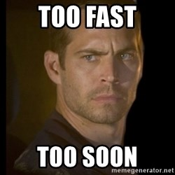 paul walker - too fast too soon