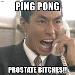 Chinese Factory Foreman - ping pong prostate bitches!!