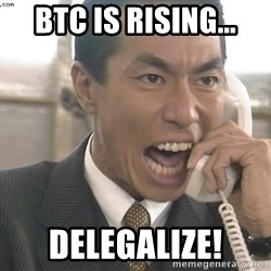 Chinese Factory Foreman - BTC is rising... delegalize!