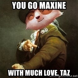 URALO - YOU GO MAXINE WITH MUCH LOVE, TAZ