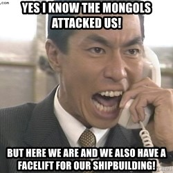 Chinese Factory Foreman - yes i know the mongols attacked us! but here we are and we also have a facelift for our shipbuilding!