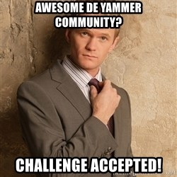 Barney StinsonHIMYM - awesome DE Yammer Community? Challenge Accepted!
