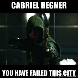 YOU HAVE FAILED THIS CITY - cabriel regner YOU HAVE FAILED THIS CITY