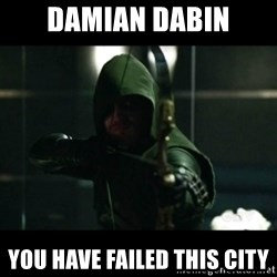 YOU HAVE FAILED THIS CITY - damian dabin YOU HAVE FAILED THIS CITY