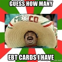 Sombrero Mexican - guess how many ebt cards i have