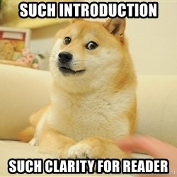 Original Doge - such introduction such clarity for reader