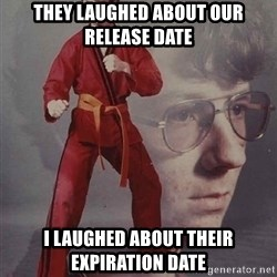 PTSD Karate Kyle - They laughed about our release date I laughed about their expiration date