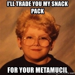 60 Year-Old Girl - I'll trade you my Snack Pack for your MetamuciL