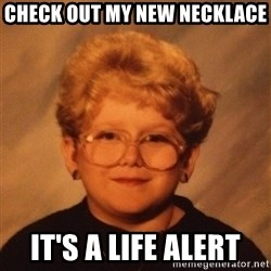 60 Year-Old Girl - check out my new necklace it's a Life alert