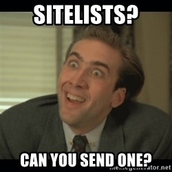 Nick Cage - Sitelists? Can you send one?