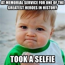 Victory Baby - At memorial service for one of the greatest heroes in history Took a selfie