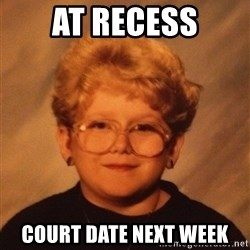 60 Year-Old Girl - at recess Court Date next week